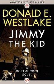 Jimmy the Kid (The Dortmunder Novel)