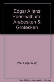 Edgar Allans Poesiealbum: Arabesken & Grotesken