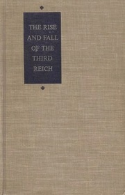 The Rise and Fall of the Third Reich, A History of Nazi Germany