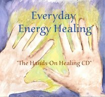 Everyday Energy Healing: