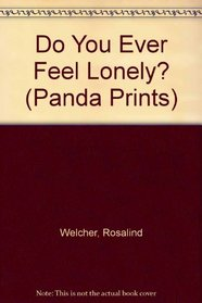 Do You Ever Feel Lonely? (Panda Prints)