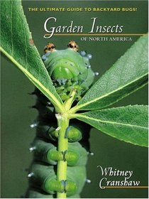 Garden Insects of North America : The Ultimate Guide to Backyard Bugs (Princeton Field Guides)
