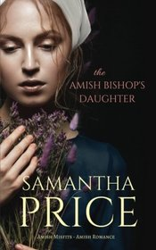 The Amish Bishop's Daughter: Amish Romance (Amish Misfits) (Volume 3)