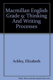Macmillan English Grade 9: Thinking And Writing Processes