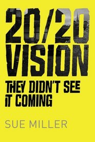 20/20 Vision: They didn't see it coming