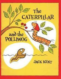 The Caterpillar and the Polliwog
