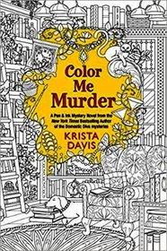 Color Me Murder (Pen & Ink, Bk 1)