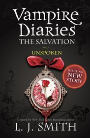 The Salvation: Unspoken (Vampire Diaries)