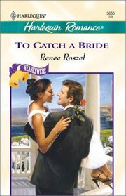 To Catch A Bride (Nearlyweds) (Harlequin Romance, No 3660)