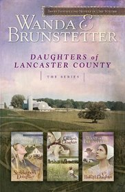 Daughters of Lancaster County: The Storekeeper's Daughter / The Quilter's Daughter / The Bishop's Daughter