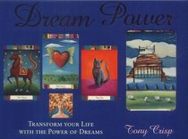 Dream Power: Transform Your Life with the Power of Dreams
