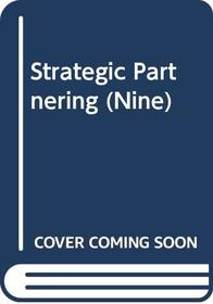Strategic Partnering (Nine)