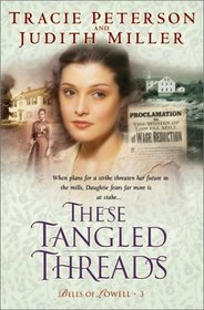 These Tangled Threads (Bells of Lowell, Bk 3)