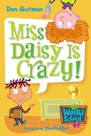 Miss Daisy Is Crazy! (My Weird School, Bk 1)