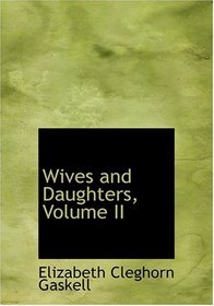 Wives and Daughters, Volume II (Large Print Edition)