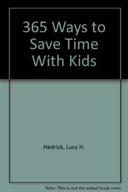 365 Ways to Save Time With Kids
