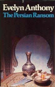 The Persian Ransom