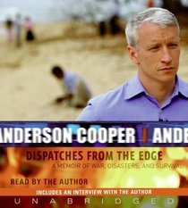 Dispatches from the Edge: A Memoir of War, Disasters, and Survival (Audio CD) (Unabridged)
