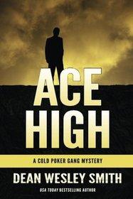 Ace High: A Cold Poker Gang Novel (Volume 7)
