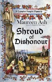 Shroud of Dishonour (Templar Knight, Bk 5)