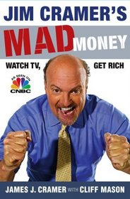 Jim Cramer's Mad Money: Watch TV, Get Rich