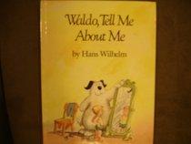 Waldo Tell Me About Me (Waldo Tell Me Ser.)