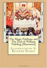 The Magic Fishbone and The Trial of William Tinkling [Illustrated]