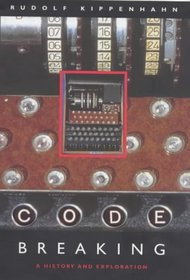Code Breaking: a History and Explanation (History and Politics)