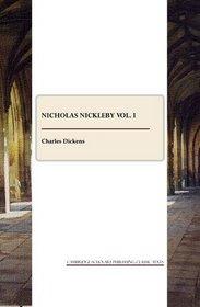 Nicholas Nickleby vol. I (v. I)