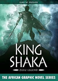 King Shaka: Zulu Legend (African Graphic Novel Series)