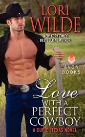 Love With a Perfect Cowboy (Cupid, Texas, Bk 4)