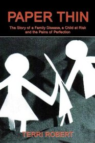 Paper Thin : The Story of a Family Disease, a Child at Risk and the Pains of Perfection