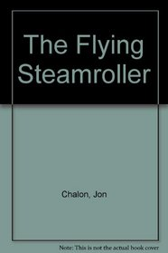The Flying Steamroller