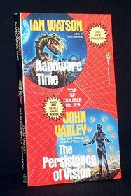 Nanoware Time / The Persistence of Vision (Science Fiction Double)