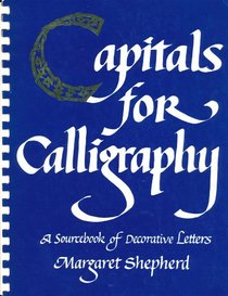 Capitals for Calligraphy : A Sourcebook of Decorative Letters