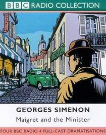 Maigret: Four BBC Radio 4 Full-cast Dramatisations. Maigret and the Minister/Maigret and the Hundred Gibbets/Maigret and Monsieur Charles/Maigret and the ... & Michael Gough (BBC Radio Collection)