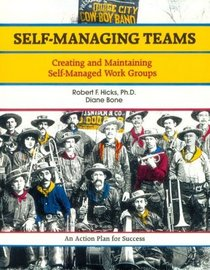 Self-Managing Teams: Creating and Maintaining Self-Managed Work Groups (The Fifty-Minute Series)