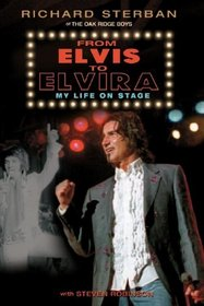 From Elvis to Elvira, My Life on Stage