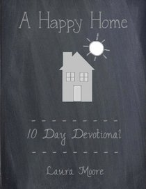 A Happy Home: 10 Day Devotional