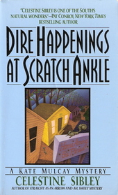 Dire Happenings at Scratch Ankle (Kate Mulcay, Bk 3)