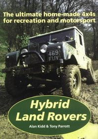 Hybrid Land Rovers: The Ultimate Home-Made 4X4s for Recreation and Motorsport