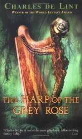 The Harp of the Grey Rose: The Legend of Cerin Songweaver
