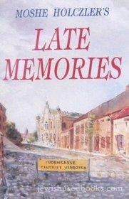 Late Memories