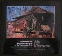 My Vietnam - Photographs By Australian Veterans of the Vietnam Conflict