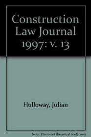 Construction Law Journal 1997: v. 13