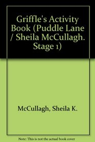 The Griffle's Activity Book (Puddle Lane / Sheila McCullagh. Stage 1)