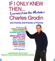 If I Only Knew Then...: Learning from Our Mistakes (Audio CD) (Unabridged)