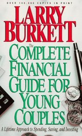 Complete Financial Guide for Young Couples: A Lifetime Approach to Spending, Saving and Investing