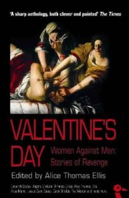 Valentine's Day: Women Against Men - Stories of Revenge