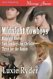 Midnight Cowboys [Midnight Rodeo, Two Cowboys for Christie, Three for the Rodeo] (Siren Menage Amour)